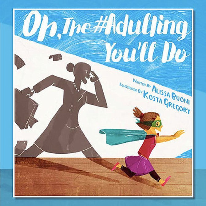 """Beware! That is """"#Adulting"""" coming up behind the kid in Alissa Buoni's recently published children's book. """"But it's not scary,"""" says the author. """"Just a little comparison and a way to help adult and child help the youngsters slow down a bit and enjoy just being a kid."""""""