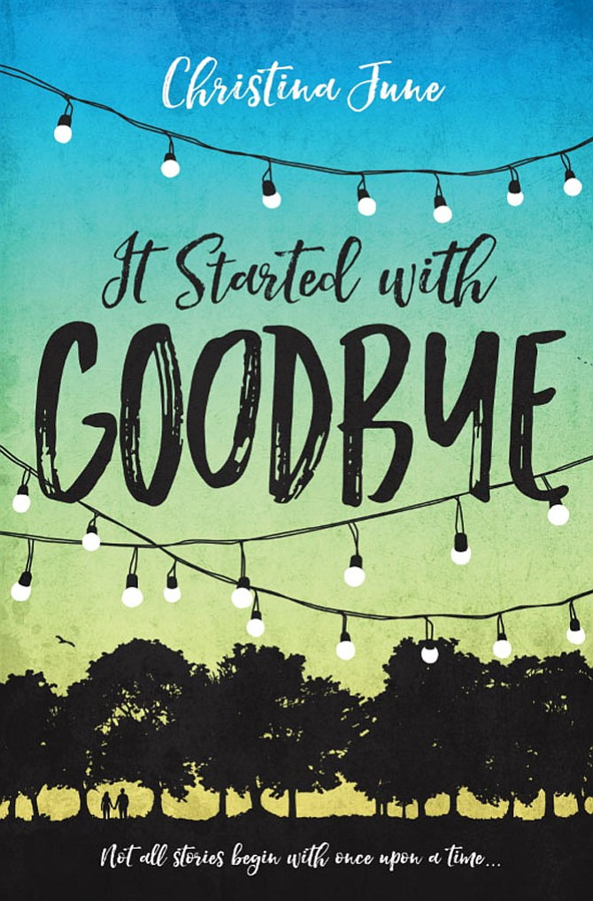 "Christina June's first book, ""It Started with Goodbye,"" came out May 9."