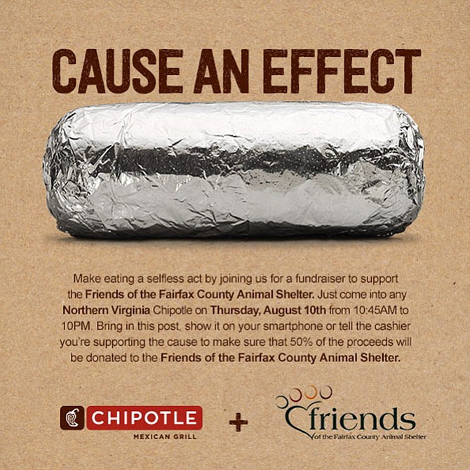 On Thursday, Aug. 10, eat burritos for the Fairfax County Animal Shelters! Chipotles is contributing money from each sale that day. Check out the details in our weekly Vienna-McLean-Great Falls entertainment calendar this week.