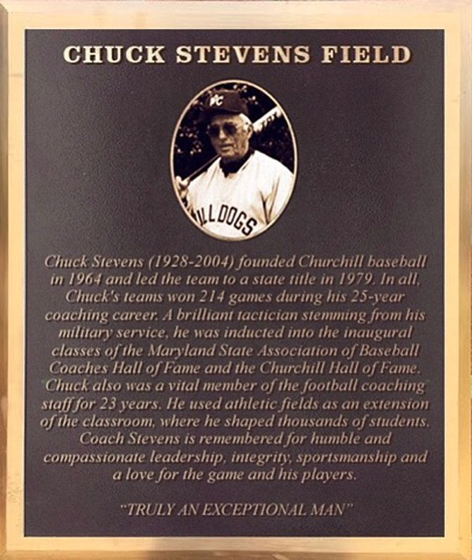 This is the plaque to be installed at the Churchill High School baseball field in honor of former coach Chuck Stevens. A dedication ceremony will be held Friday at halftime of the Churchill-Gaithersburg High School football game.