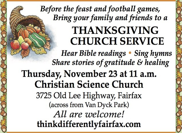 Before the feast and football games, Bring your family and friends to a THANKSGIVING CHURCH SERVICE Christian Science Church