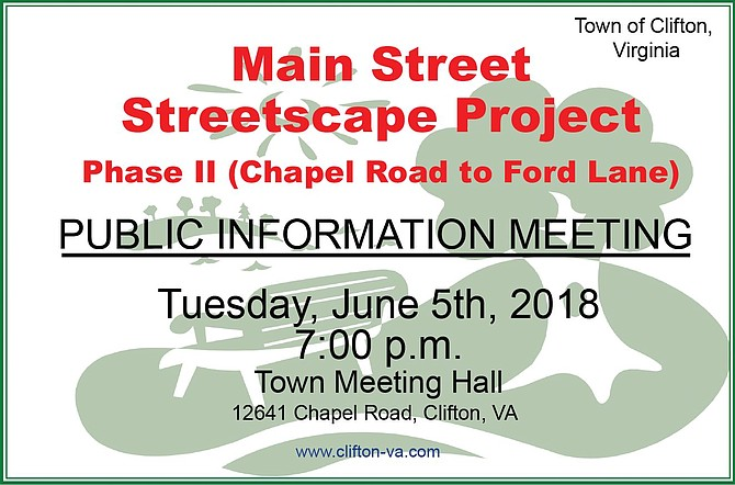 Public Information Meeting Main Street Streetscape – Phase II Tuesday, June 5, 2018, 7:00 Community Meeting Hall 12641 Chapel Road, Clifton, VA Give your written comments at the meeting or  submit them by June 15, 2018 to CliftonClerkVA@gmail.com.  The Town of Clifton upholds Title VI and Title VII of the Civil Rights Act of 1964. Contact CliftonClerkVA@gmail.com, or 703-830-2727. State Project: CLFT-029-101, P102, R201, C502 UPC: 109949