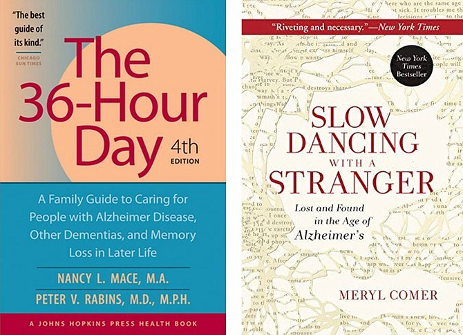 "Among the resources recommended for those dealing with Alzheimer's are books entitled ""The 36 Hour Day"" and ""Slow Dancing with a Stranger."""